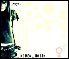 No MEN ,, No CRY by Fo-Dani