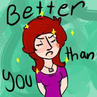 Bettert than you by Cierue