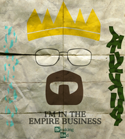 Breaking Bad - I'm in the empire business by nekarg