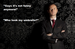 Who took my umbrella - Mycroft Holmes by FreakyFangirl97