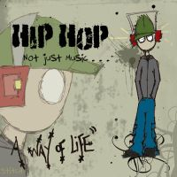 Hip Hop is way of life by Matrixbabe