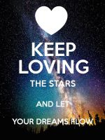 keep loving the stars and let your dreams flow by rascal2002