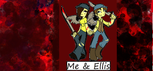 Me and Ellis: badass version by ilovesonic07