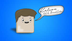 Me as a piece of bread - New Personal Wallpaper by BreadJokes