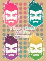 I have a Beard And Im Awesome by iljashap