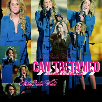 Can't Be Tamed. +Blend. by MileyBieberWorld