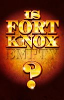 is fort knox empty by Satansgoalie