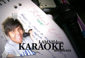 Karaoke Moments by LAMAHdesu