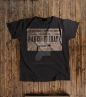 Naked Fridays Tee by Sith4Brains