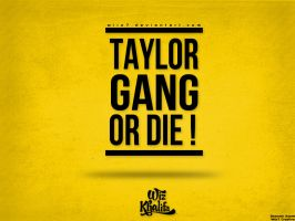 Taylor Gang Or Die Wallpaper by daWIIZ