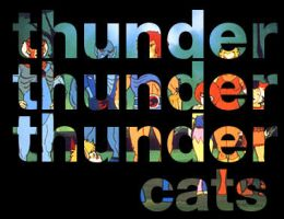 thunder cats are go by Monoxidepr