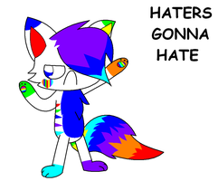 HATERS GONNA HATE by MillyTheTigerKitten