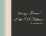 Vintage Themed Noise Photoshop Patters by iristhemenace