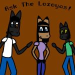 Ask The Lozoyas by Knakaruzu-kun