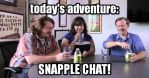 Today's Adventure: Snapple Chat by Amphitrite7