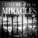 I Still Believe in Miracles by tholang