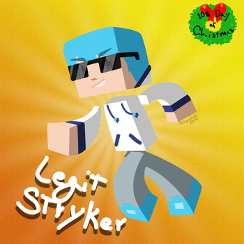 10th Day of Christmas! LegitStryker by Skyelre