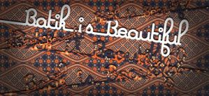 Batik is Beautiful by clickpopmedia