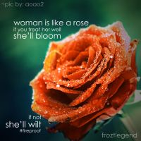 Woman is like a Rose by froztlegend