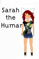 Sarah The Human by LePetiteMonster