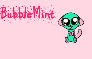 BubbleMint! by PiperMagician