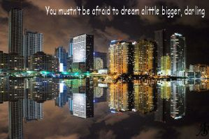 Mustn't Be Afraid To Dream by twihardBreakingDawn