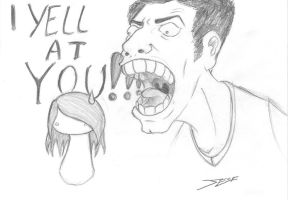 I YELL AT YOU by Jesf