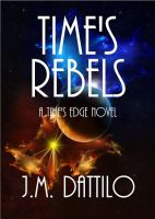 Time's Rebels, new novel with my background! by Casperium