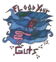 Flood Your Guts by bueatiful-failure