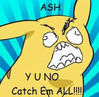 ASH Y U NO by lilfluffy