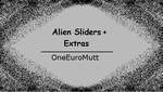 Alien Sliders by OneEuroMutt