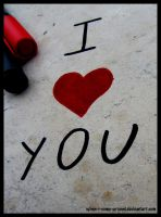 I love you. by When-I-Come-Around