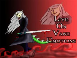 Live On Vane Emotions :WP: by LuciferDragon