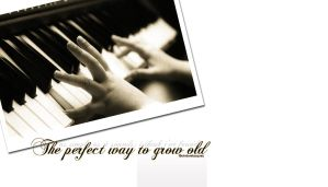 the perfect way to grow old by itwasalladream