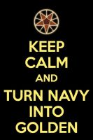 Keep Calm and Turn Navy Into Golden by MC-Jang