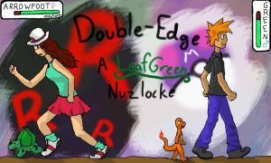 Double-Edge, a LeafGreen Nuzlocke - Chapter 12 by Arrowfoot