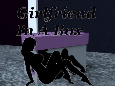 Girlfriend In A Box by AdiabaticCombustion