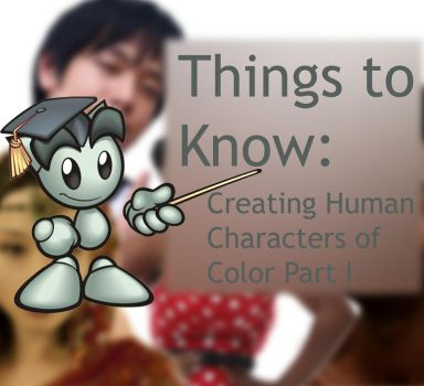 Things To Know: Human Characters of Color Pt. 1 by Xadrea