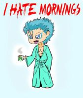 I HATE MORNINGS by Grimmjow-FC