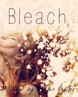 Bleach by amber-phillps