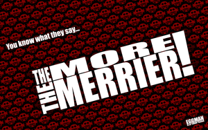 The MORE the MERRIER - Desktop by C2SilvaRymes