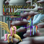 Fluttershy and the Rainbow Factory. by TheKatherynn