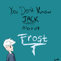 You Dont know Jack About Frost by Sherlovi