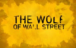 The Wolf of Wall Street - Wallpaper by NINJAIWORKS