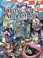 Graveyard Academy - Link To Read in Description by Merryweathery