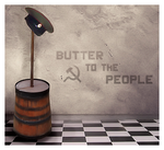 ... butter to the people ... by Leodora