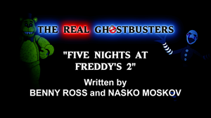 The Real Ghostbusters : FNAF 2 Teaser by FantasyFlixArt