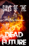Days of the Dead Future COVER DESIGN by Sorcery-Trek