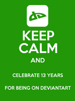 DeviantART 13th B-Day Keep Calm Poster by ETSChannel