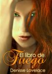 Book cover - El libro de Fuego by Denisse Lovelace by CathleenTarawhiti